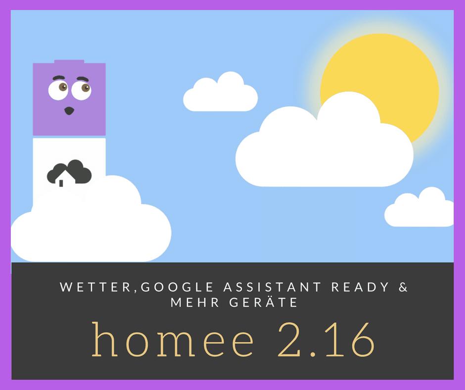homee update 2.16 mit Google Home (Google Assistant) und Wetter