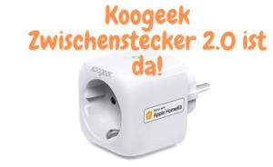 HomeKit kompatibler WLAN Zwischenstecker von Koogeek in der 2ten Generation erhältlich