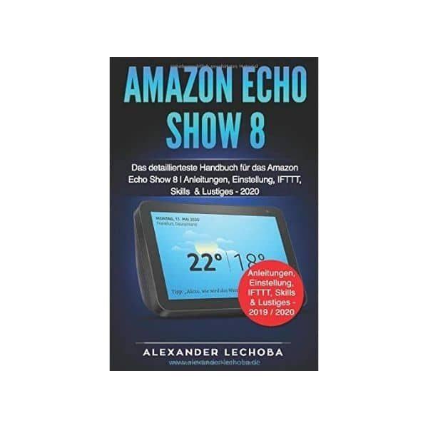 Das detaillierteste Handbuch für Amazon Echo Show 8
