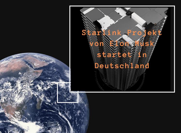 SpaceX Starlink Projekt von Elon Musk startet in Deutschland